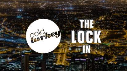 Cold Turkey Presents – The Lock in
